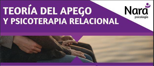 TEORÍA DEL APEGO Y PSICOTERAPIA RELACIONAL